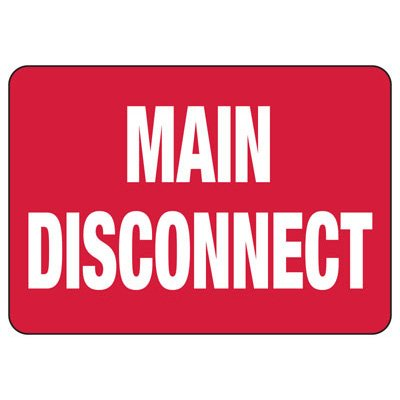 Main Disconnect - Electrical Safety Signs