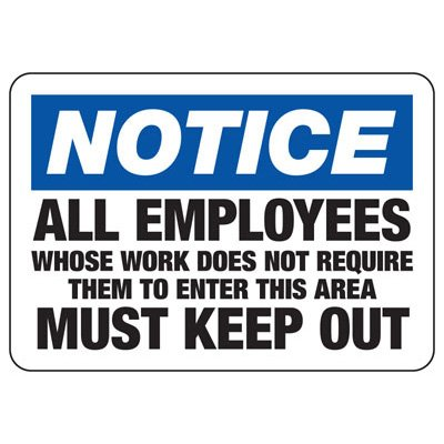 OSHA Notice Signs - Notice All Employees  Must Keep Out