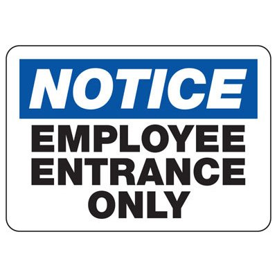 Notice Employee Entrance Only - Employee and Visitor Signs