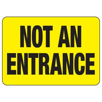 Not An Entrance - Industrial Entrance Signs