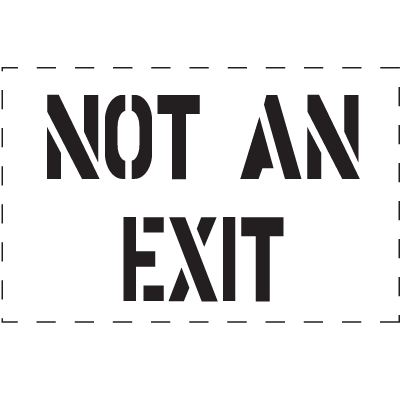 Not An Exit - Fire & Exit Equipment Stencil