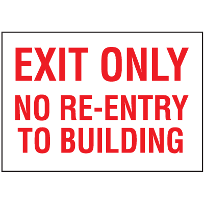 Exit & Fire Equipment Signs - Exit Only No Re-Entry To Building