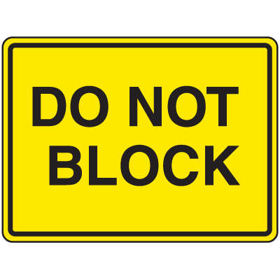 Extra Large Heavy Duty Facility Signs- Do Not Block