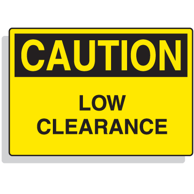 Extra Large OSHA Signs - Caution - Low Clearance