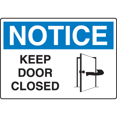 Extra Large Restricted Area Signs - Notice Keep Door Closed