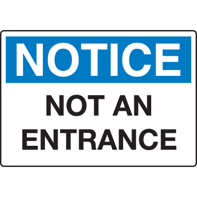 Extra Large Restricted Area Signs - Notice Not An Entrance