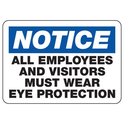 Notice All Employees And Visitors Must Wear Eye Protection - PPE Sign