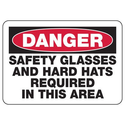 Danger Safety Glasses And Hard Hats Required - PPE Sign