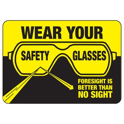 Wear Your Safety Glasses - PPE Sign