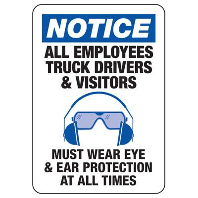 Employees Truck Drivers Visitors Wear Eye & Ear Protection - PPE Sign