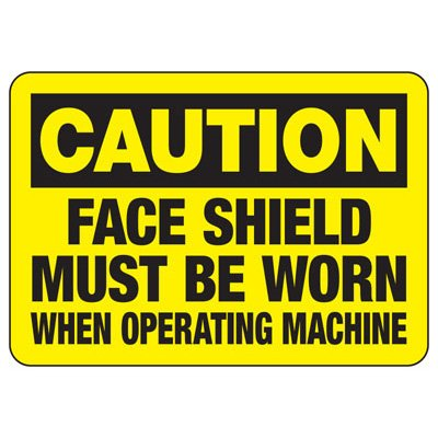 Caution Face Shield Must Be Worn - PPE Sign