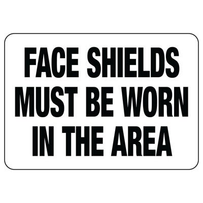 Face Shields Must Be Worn In This Area - PPE Sign