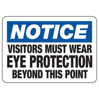 Notice Visitors Must Wear Eye Protection - PPE Sign