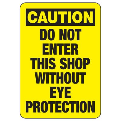 Do Not Enter This Shop Without Eye Protection - PPE Sign