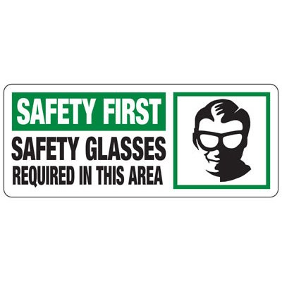 Safety First Safety Glasses Required In This Area - PPE Sign