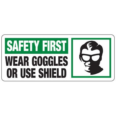 Wear Goggles Or Use Sheild - PPE Sign
