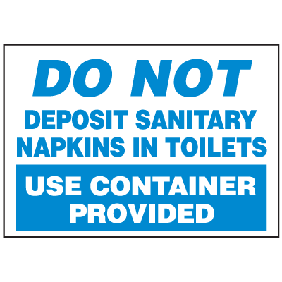 Facility Reminder Labels- Do Not Deposit Sanitary Napkins In Toilets Use Container Provided