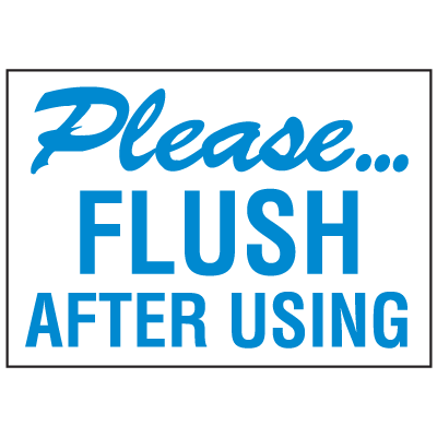 Facility Reminder Labels- Please Flush After Using