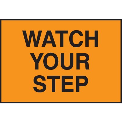 Facility Signs For Rough Surfaces - Watch Your Step