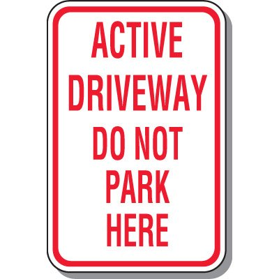Fire Lane Signs - Active Driveway Do Not Park Here