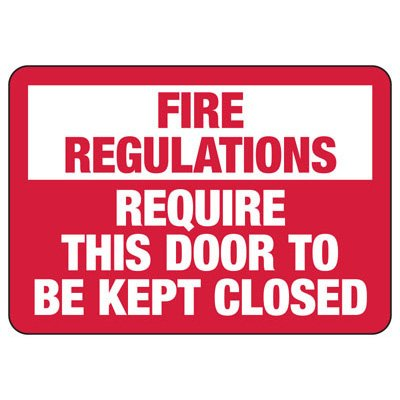 Fire Regulations Require This Door To Be Kept Closed - Fire Safety Sign