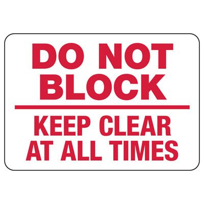 Do Not Block Keep Clear At All Times - Fire Safety Signs