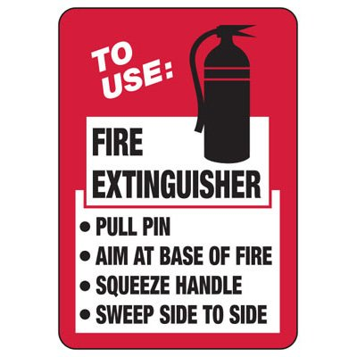 To Use Fire Extinguisher - Fire Safety Sign