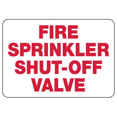 Fire Sprinkler Control Signs - Fire Sprinkler Shut-Off Valve