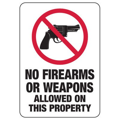 No Firearms Or Weapons Allowed On This Property - Firearm Safety Signs