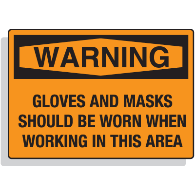 Warning Gloves and Masks Should Be Worn In This Area Safety Signs