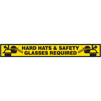 Floor Marking Tapes With Safety Messages- Hard Hats & Safety Glasses Required