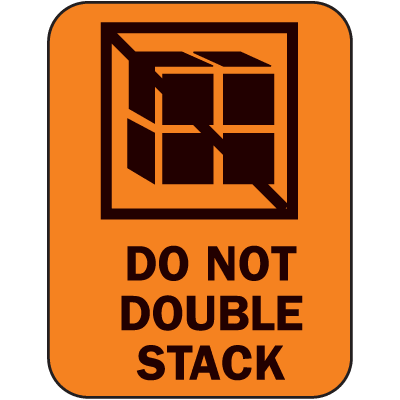 Do Not Double Stack Fluorescent Handling Labels