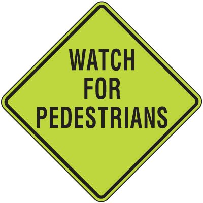 Fluorescent Pedestrian Signs - Watch For Pedestrians