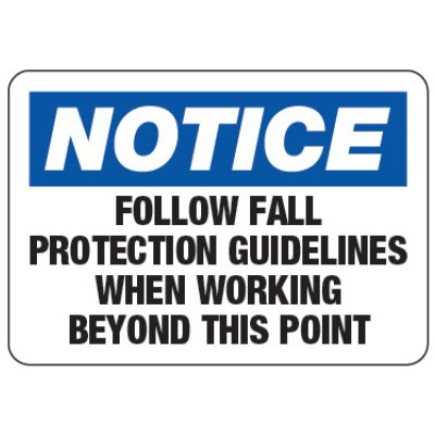 Follow Fall Protection - Walking-Working Surfaces Sign