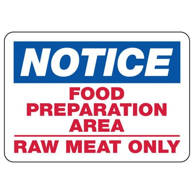 Notice Food Preparation Area Raw Meat - Industrial Food Safety Sign