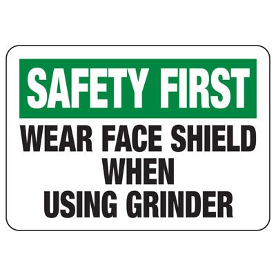 Wear Face Shield When Using Grinder - Industrial OSHA Food Safety Sign