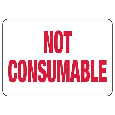 Not Consumable - Industrial Food Safety Sign
