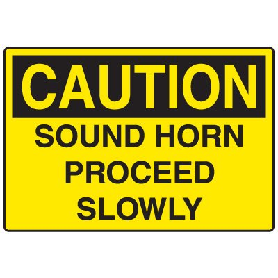 Forklift Safety Signs - Sound Horn Proceed Slowly