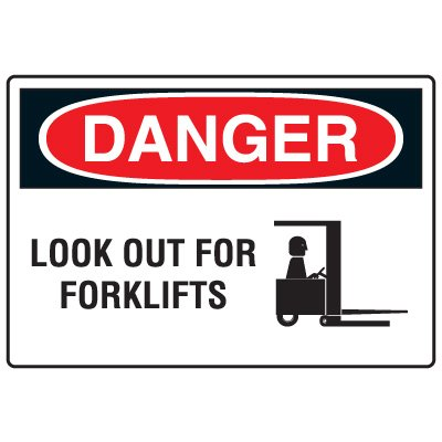 Forklift Safety Signs - Danger Look Out For Forklifts