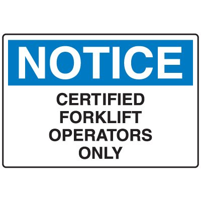Forklift Safety Signs - Notice Certified Forklift Operators Only