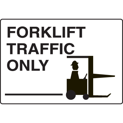 Forklift Traffic Only Traffic Signs