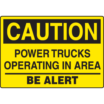 Caution Power Trucks Operating In Area Be Alert Forklift Traffic Signs