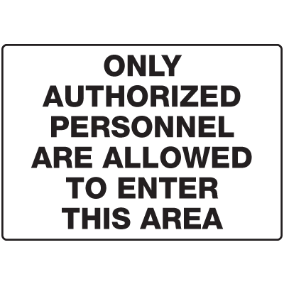 Only Authorized Personnel Are Allowed Gate Directional Signs