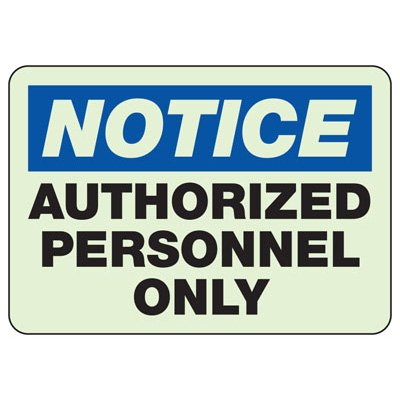 Notice Authorized Personnel Only - Glow-In-The-Dark Facility Signs