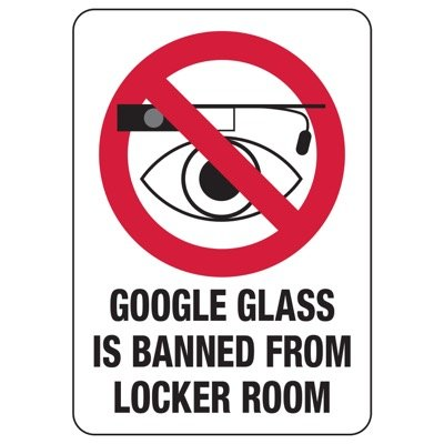 Google Glass Is Banned From Locker Room - Locker Room Signs