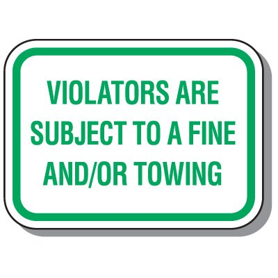 Handicap Signs - Violators Subject To A Fine Or Towing