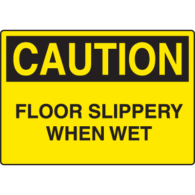 Harsh Condition OSHA Signs - Caution - Floor Slippery When Wet