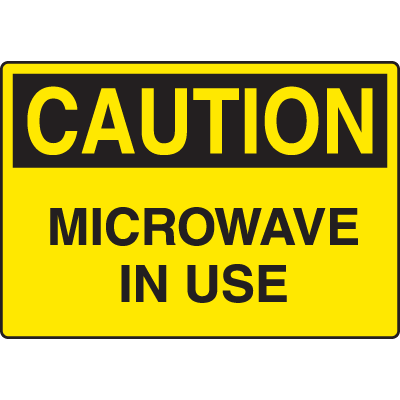 Harsh Condition OSHA Signs - Caution - Microwave In Use