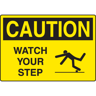 Harsh Condition OSHA Signs - Watch Your Step