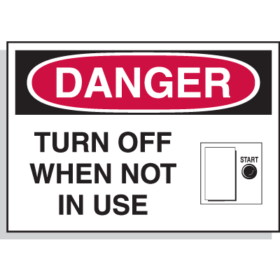 Hazard Warning Labels - Danger Turn Off When Not In Use (With Graphic)